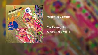 The Flaming Lips - When You Smile (Official Audio)