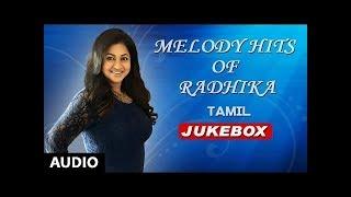 Radhika Songs   Radhika Melody Songs Jukebox    Tamil Hits Songs