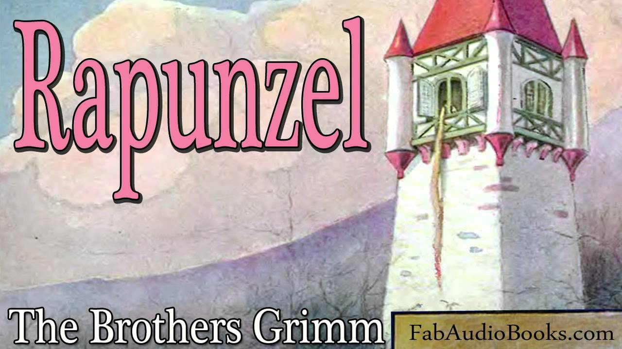 RAPUNZEL - Rapunzel by The Brothers Grimm - Fairy Tales - Unabridged  audiobook - FAB