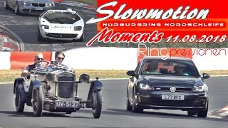 Nice Moments Nürburgring Nordschleife Slowmotion Touris 11.08.2018 Green Hell SOUND #no crash