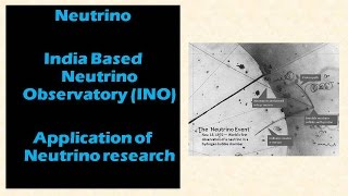 Neutrinos: Properties: India based neutrino observatory (INO) : Applications of neutrino research
