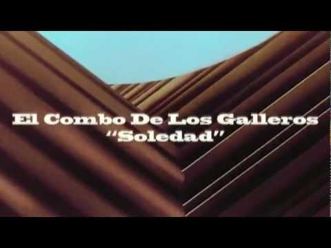 El Combo De Los Galleros - Soledad