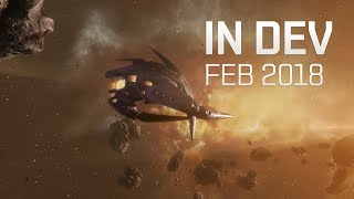 EVE Online - In Development February 2018