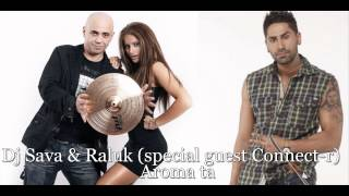 Dj Sava and Raluk (special guest Connect-r) - Aroma ta