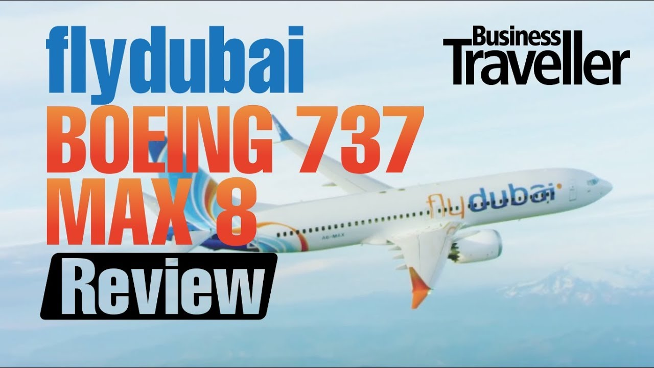 Review flydubai's Boeing 737 MAX 8 - Business Traveller