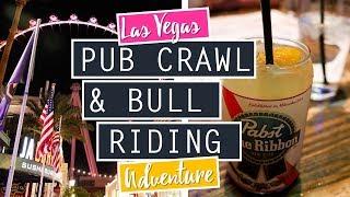 Las Vegas Pub Crawl + Bull Riding On The Strip! // NEVADA
