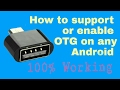 How to support otg or enable otg on any Android 2017