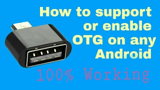 How to support otg or enable otg on any Android [2017]