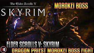 Elder Scrolls V: Skyrim - Dragon Priest Morokei Boss Fight