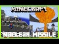 Minecraft - NUCLEAR MISSILE MOD (IS YOUR BUILD STRONG ENOUGH TO WITHSTAND THIS ATTACK!!)