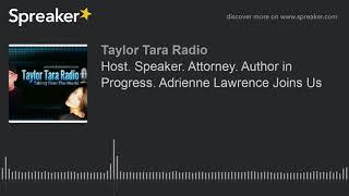 Host. Speaker. Attorney. Author in Progress. Adrienne Lawrence Joins Us