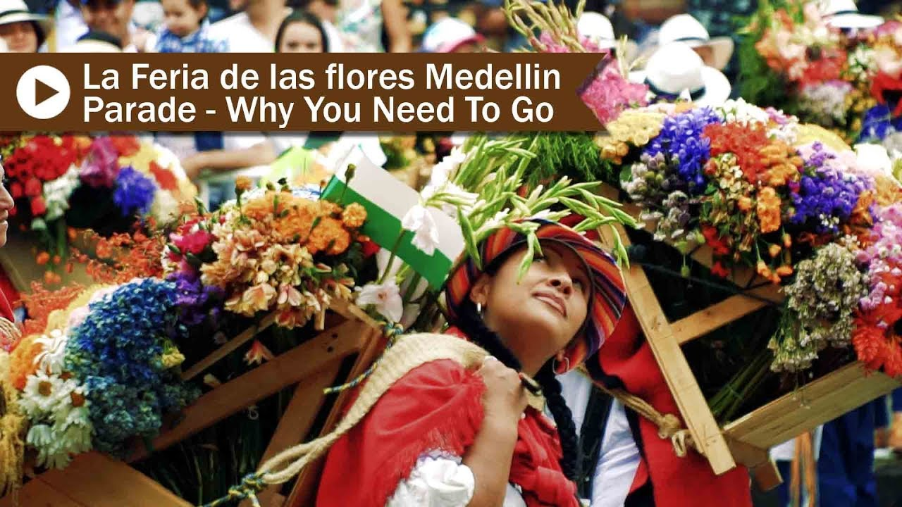 Come To Medellin To Watch La Feria De Las Flores Parade Desfile De Silleteros Medellin Colombia Youtube