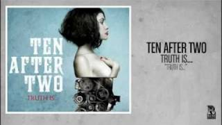 Watch Ten After Two Truth Is video