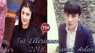 Nur ft Kamal Aslan - Tut Ellerimnen Yar 2018