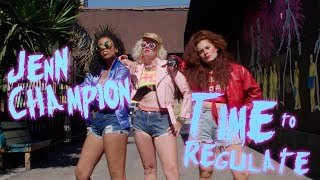 "Jenn Champion - ""Time to Regulate"" [OFFICIAL VIDEO]"