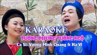 KARAOKE    TƯƠNG PHÙNG TƯƠNG NGỘ   Karaoke   Beat chuẩn   HOÀNG HÀ & HÀ VI