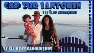 Guide Voyage île Grecque/ SANTORIN: Une île de Légende / CAP SUR L'ÎLE DE SANTORIN.