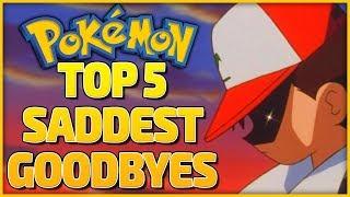 Pokémon: Top 5 Saddest Goodbyes