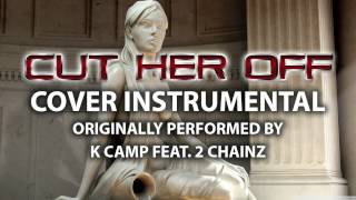 Download Cut Her Off (Cover Instrumental) [In the Style of K Camp ft. 2 Chainz] MP3 song and Music Video