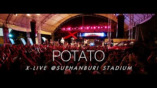 POTATO X-Live @SUPHANBURI STADIUM 7/4/2018