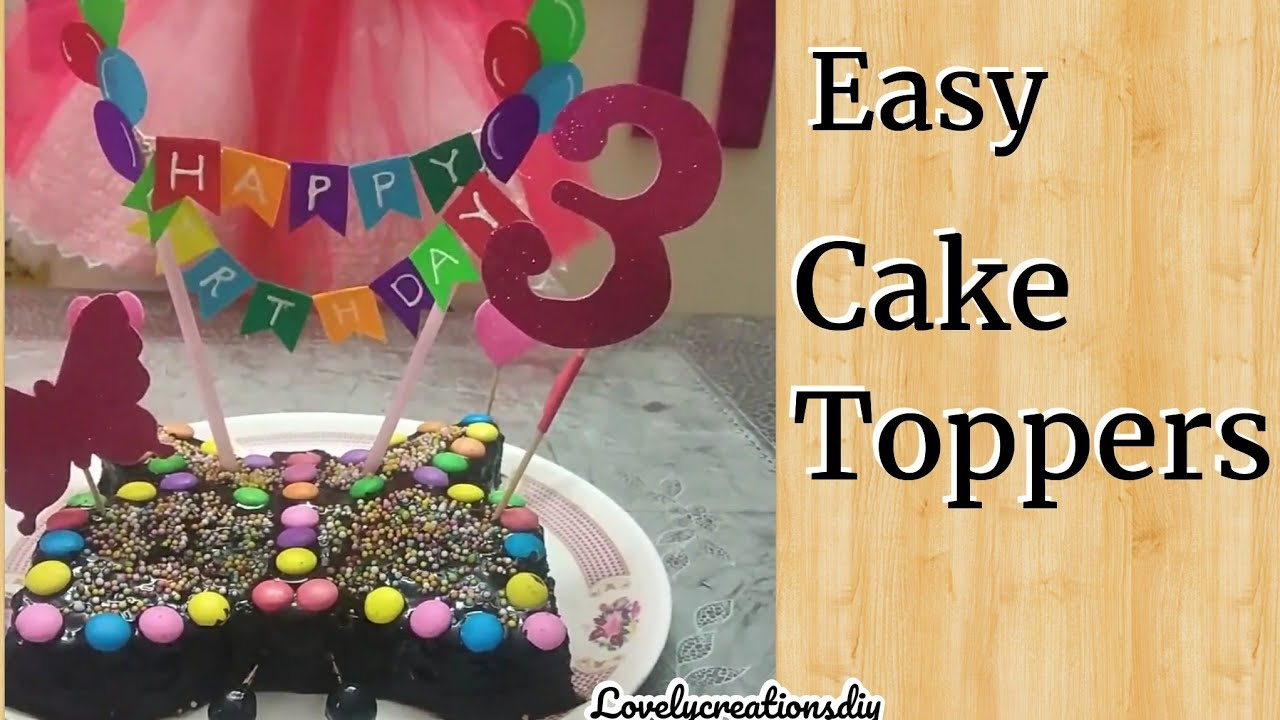 3 Cute Diy Cake Toppers Ideas Happy Birthday Cake Topper Butterfly Cake Topper Youtube