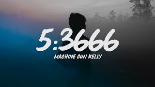 Machine Gun Kelly - 5:3666 (Lyrics) feat. Phem