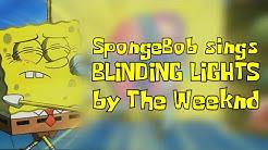 """SpongeBob sings """"Blinding Lights"""" by The Weeknd"""