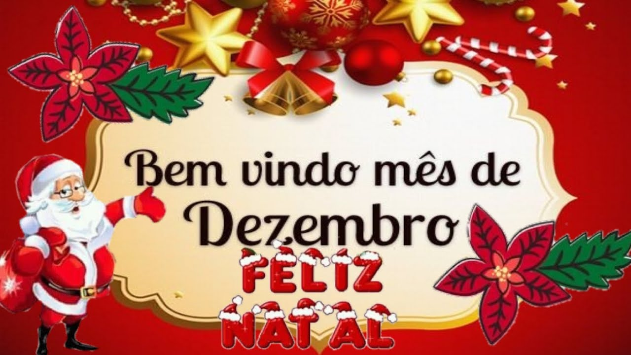 BEM VINDO MÊS DE DEZEMBRO 2019 - Feliz Natal - compartilhe ...