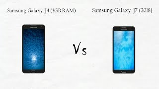 Samsung Galaxy J4 (3GB RAM + 32GB) Vs Samsung Galaxy J7 (2018)