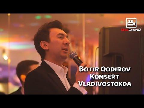 Ботир Кодиров Владивостокда   Botir Qodirov Vladivostokda 2017