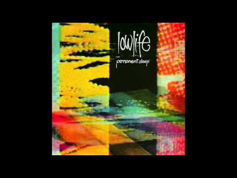 LOWLIFE ~ Permanent Sleep