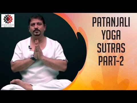 Yoga Sutras of Patanjali by Dr. Bharat Thakur | Part 2 | Demystifying Patanjali