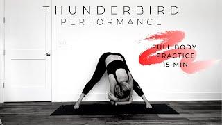 Thunderbird Performance - 15m Full Body Practice