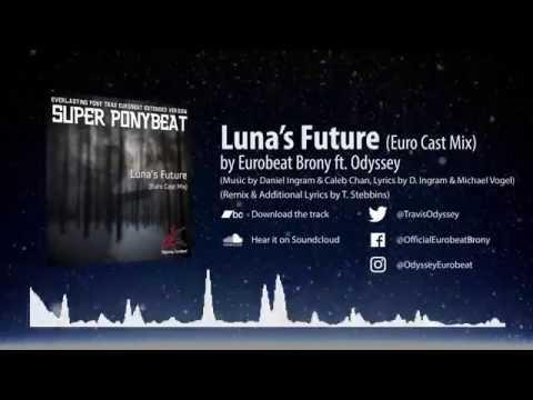 Super Ponybeat - Luna's Future (Euro Cast Mix) ft. Odyssey