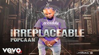 Popcaan - Irreplaceable (Official Audio)
