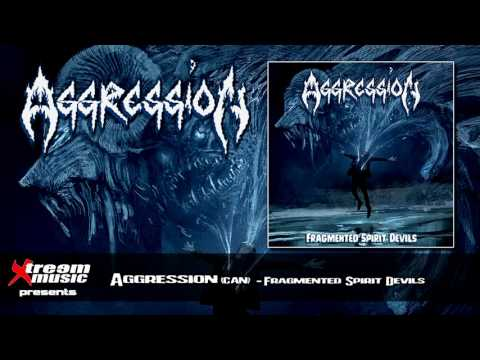 AGGRESSION (can) - Fragmented Spirit Devils (Full Album) [2016]