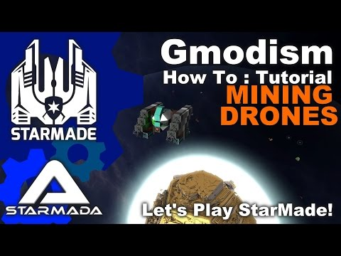 StarMade: Starmada - How to design a Mining-Drone - Ep 8