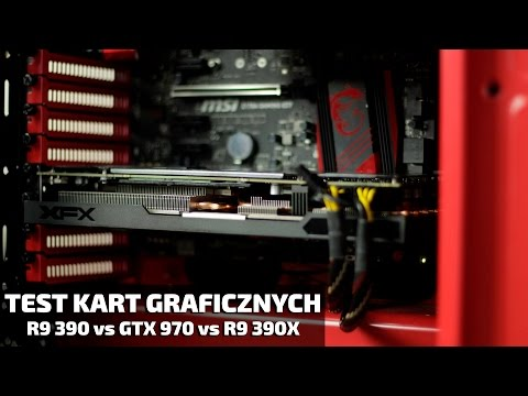 Test kart graficznych do 1800 złotych | R9 390 vs GTX 970 vs R9 390X
