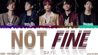 DAY6 (데이식스) - 'NOT FINE' (나빠) Lyrics [Color Coded_Han_Rom_Eng]