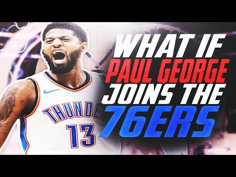WHAT IF PAUL GEORGE JOINS THE 76ERS?!
