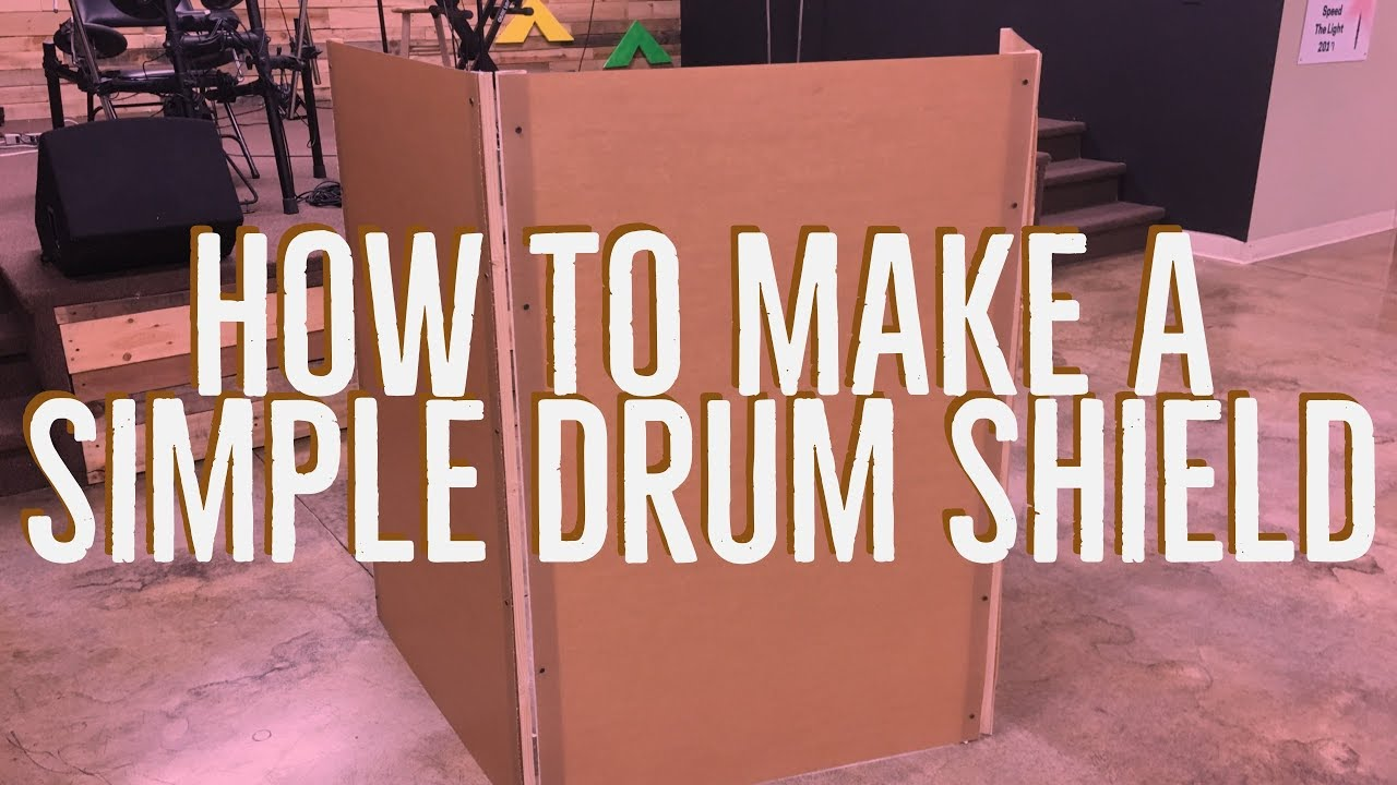 How To Make A Simple Drum Shield