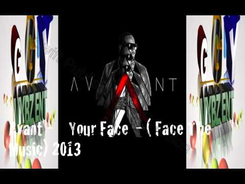 Avant -    Your Face  - ( Face The Music) R&B SOUL - 2013