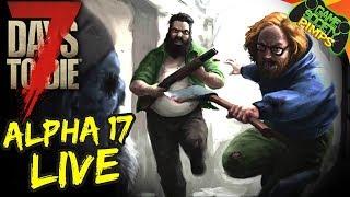 7D2D Alpha 17 LIVE! - Game Society Pimps