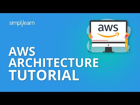AWS Architecture Tutorial | AWS Tutorial For Beginners | Simplilearn