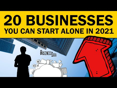 Top 20 Businesses You Can Start Alone in 2021