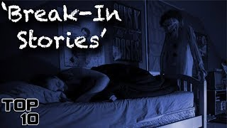 Top 10 Scary Home Break-In Stories