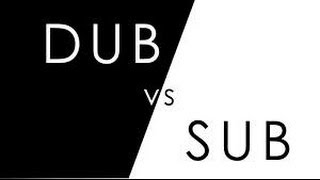 Anime: Dub vs Sub