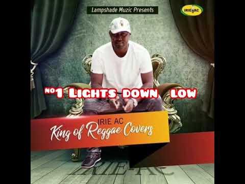 Lights Down Low Max (reggae Cover Audio) IrieAC