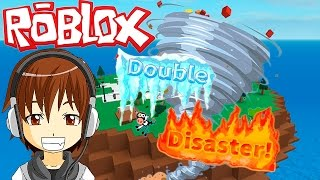 ROBLOX-DOUBLE DISASTER HERE COMES THE HURRICANE!!!