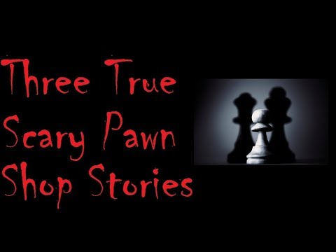 Three True Scary Pawn Shop Stories